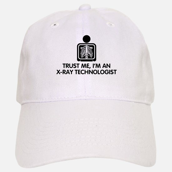 Trust Me I'm An X-Ray Technologist Baseball Baseball Cap