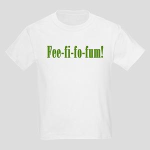 Fee-fi-fo-fum! Kids T-Shirt