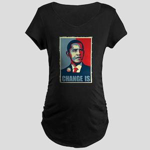 Obama - Change Is Maternity Dark T-Shirt