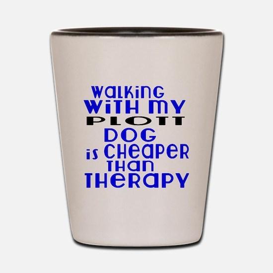 Walking With My Plott Dog Shot Glass