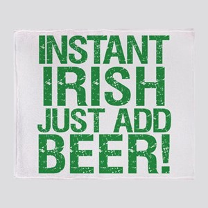 Instant Irish Just add Beer Throw Blanket