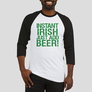 Instant Irish Just add Beer Baseball Jersey