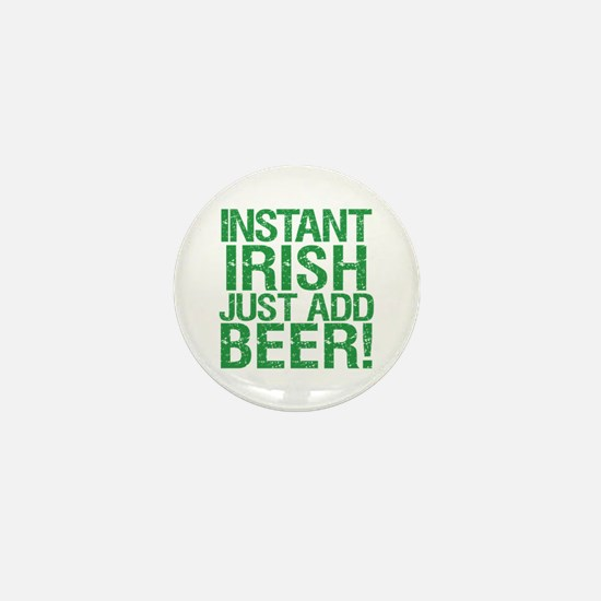Instant Irish Just add Beer Mini Button