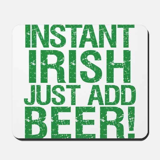Instant Irish Just add Beer Mousepad