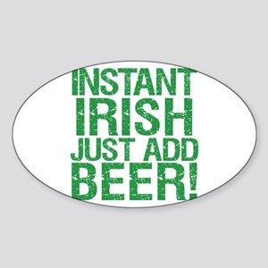 Instant Irish Just add Beer Sticker (Oval)