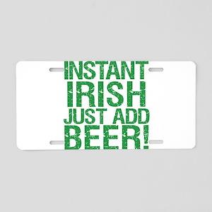 Instant Irish Just add Beer Aluminum License Plate