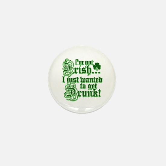I`m not irish I just wanted to get drunk Mini Butt