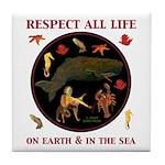 Respect All Life Tile Coaster
