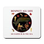 Respect All Life Mousepad