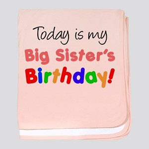 Today Is Big Sister's Birthda baby blanket