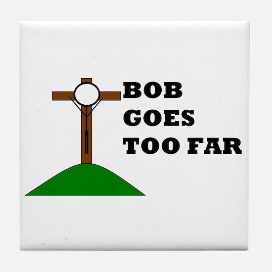 Bob Goes Too Far Tile Coaster