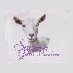 Saanen Goat Gotta Love 'em Throw Blanket
