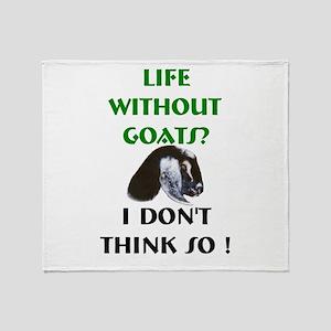 GOATS-Life Without Nubian Goa Throw Blanket