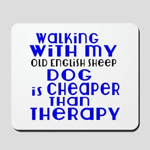 Walking With My Old English Sheep Dog Mousepad