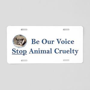 Be Our Voice Stop Animal Crue Aluminum License Pla