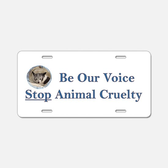Be Our Voice Stop Animal Crue Aluminum License Pla