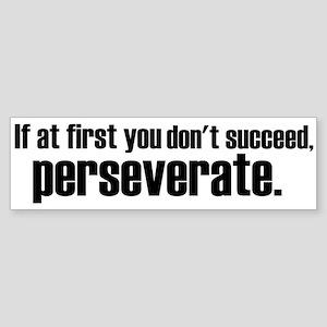 Perseveration Bumper Sticker