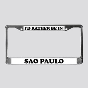 Rather be in Sao Paulo License Plate Frame