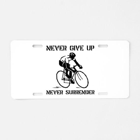 Never Give Up Biker Aluminum License Plate