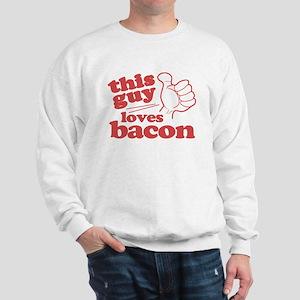 This Guy Loves Bacon Sweatshirt