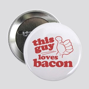 "This Guy Loves Bacon 2.25"" Button"