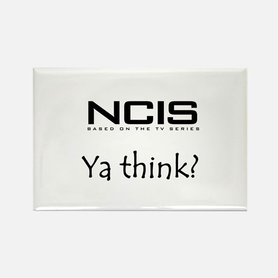 NCIS Ya Think? Rectangle Magnet