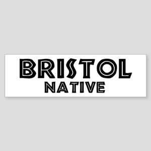 Bristol Native Bumper Sticker