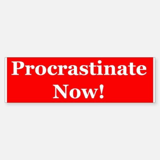 Procrastinate... Now!