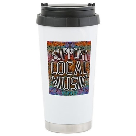 Support Local Music Stainless Steel Travel Mug