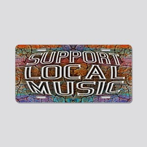 Support Local Music Aluminum License Plate