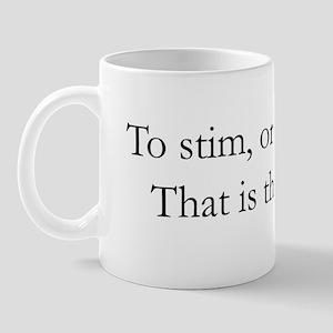 To Stim or Not to Stim Mug