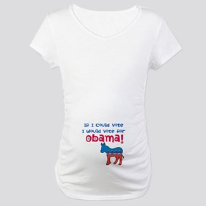 If I Could Vote Maternity T-Shirt