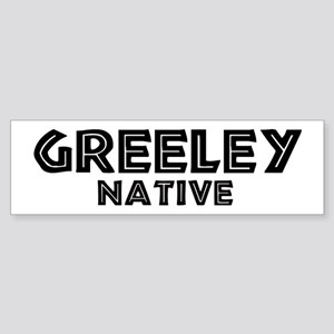 Greeley Native Bumper Sticker