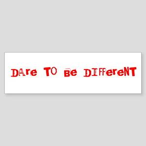 Dare to Be Different Bumper Sticker