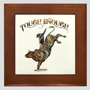 Tough enough Framed Tile