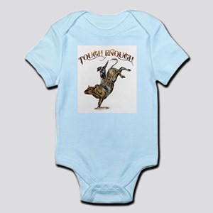 Tough enough Infant Bodysuit