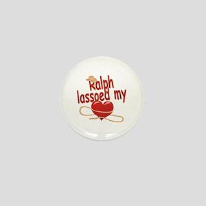 Ralph Lassoed My Heart Mini Button