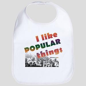 I Like Popular Things Sarcastic Bib