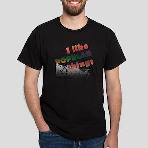 I Like Popular Things Sarcastic Black T-Shirt