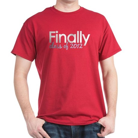 Finally Class of 2012 Grad Dark T-Shirt