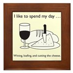 Wining, Loafing, and Cutting the Cheese Framed Til