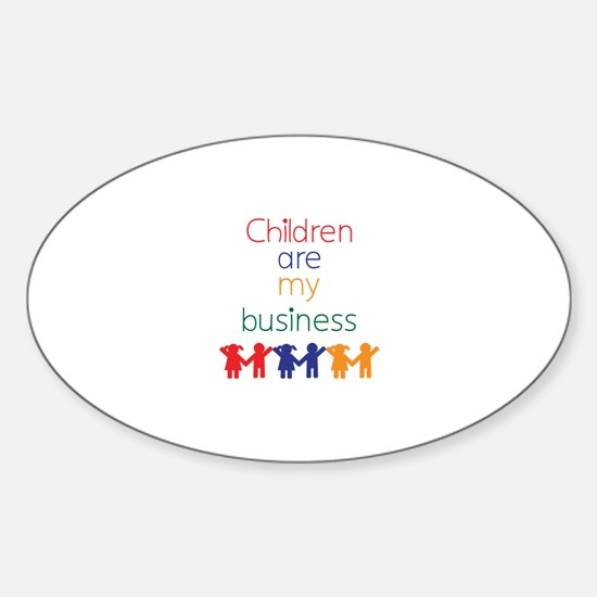 Children are my business Sticker (Oval)
