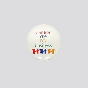 Children are my business Mini Button