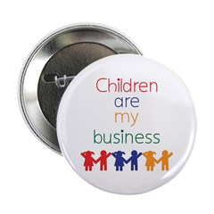 "Children are my business 2.25"" Button (10 pac"