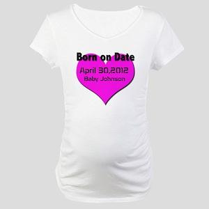 Born on Date Maturnity Maternity T-Shirt