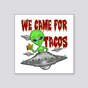 WE CAME FOR THE TACOS Sticker