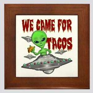 WE CAME FOR THE TACOS Framed Tile