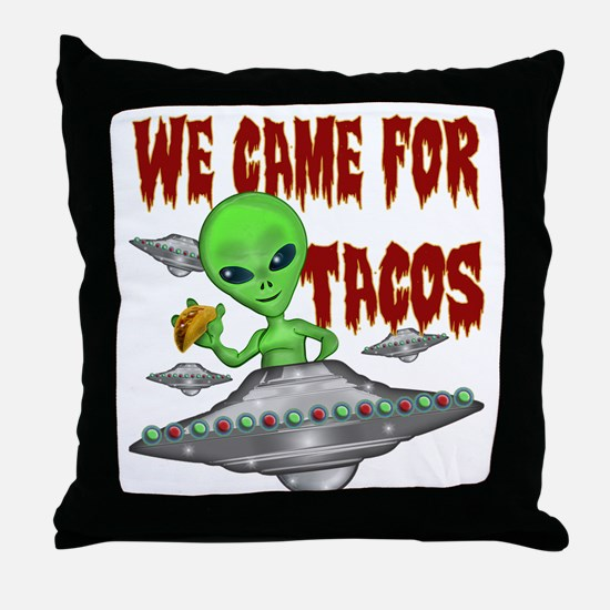 WE CAME FOR THE TACOS Throw Pillow