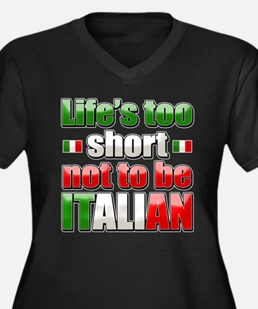 Life's too short not to be Italian Women's Plus Si