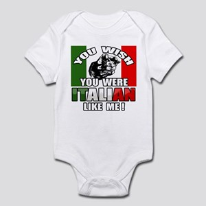 You Wish U Were Italian Infant Bodysuit